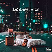 2:00am in LA by Jake Miller