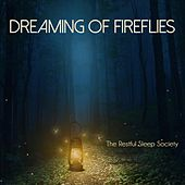 Dreaming of Fireflies by The Restful Sleep Society