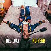 No Fear by Dej Loaf