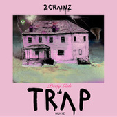Pretty Girls Like Trap Music by 2 Chainz
