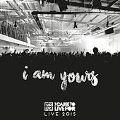 I Am Yours (Live from the Cause to Live for 2015) by Vineyard UK