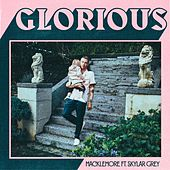 Glorious (feat. Skylar Grey) by Macklemore