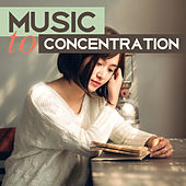 Music to Concentration – Brain Power, Study Music, Easier Learning, Good Memory on Exam, Deep Focus by Study Focus