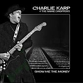 Show Me the Money by Charlie Karp