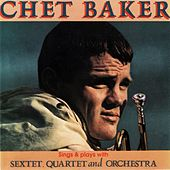 Sings and Plays with Sextet, Quartet and Orchestra by Chet Baker