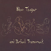 Bow Thayer and Perfect Trainwreck by Bow Thayer and Perfect Tr