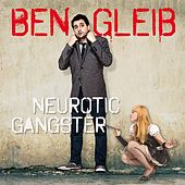 Ben Gleib: Neurotic Gangster by Ben Gleib