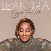 Bigger Than Me by Le'Andria Johnson