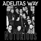Notorious by Adelitas Way