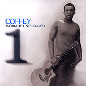 Worship Unplugged, Vol. 1 by Coffey Anderson