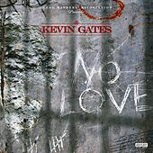 No Love by Kevin Gates