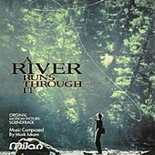 A River Runs Through It (Original Motion Picture Soundtrack) by Mark Isham