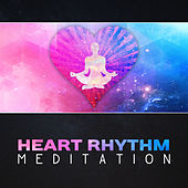 Heart Rhythm Meditation – Deep Mindfulness, Pranayama Breathing, Conscious Breathing, Lower Heart Rate, Deep Relaxation, Breath Control for Calming Down by Various Artists