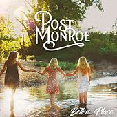 Better Place by Post Monroe