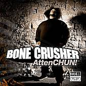 AttenChun! by Bone Crusher