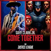 Come Together by Gary Clark Jr.