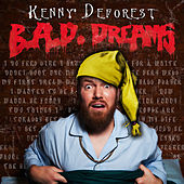 B.A.D. Dreams by Kenny DeForest