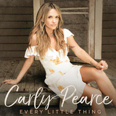 Every Little Thing by Carly Pearce