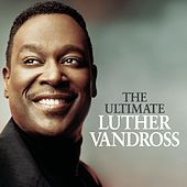 The Ultimate Luther Vandross by Luther Vandross