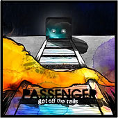Get off the Rails by Passenger