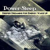 Power Sleep (Deeper Dreaming for Energy Wake Up, Easy Fall Asleep, Insomnia Therapy Before Going to Bed, Music Adult Lullaby) by Deep Sleep Relaxation Universe