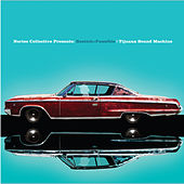 Bostich & Fussible Present: Tijuana Sound Machine by Nortec Collective