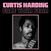 Face Your Fear by Curtis Harding