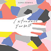 Introduce Yerself by Gord Downie