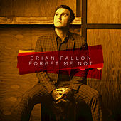 Forget Me Not by Brian Fallon
