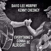 Everything's Gonna Be Alright by David Lee Murphy