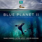 Blue Planet II (Original Television Soundtrack) by Hans Zimmer
