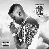 God Wants Me To Ball by Boosie Badazz