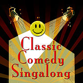 Classic Comedy Singalong by Hilarious Hit Makers