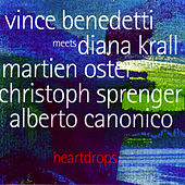 Heartdrops: Vince Benedetti Meets Diana Krall by Vince Benedetti/Diana Krall