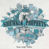 These Simple Truths by Sidewalk Prophets