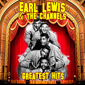 Greatest Hits by Earl Lewis & The Channels