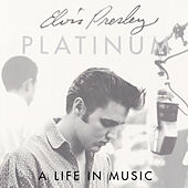 Platinum: A Life In Music by Elvis Presley