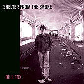 Shelter From The Smoke by Bill Fox