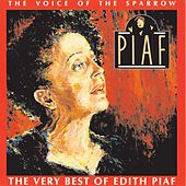The Voice Of The Sparrow: Very Best Of Edith Piaf by Edith Piaf