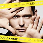 Crazy Love by Michael Bublé