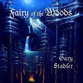 Fairy Of The Woods by Gary Stadler
