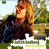 Mitch All Together by Mitch Hedberg