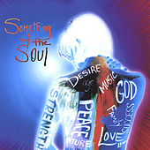 Something of the Soul by Anne E. Dechant