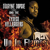 Up In Flames by Dwayne Dopsie