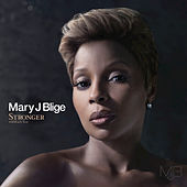 Stronger With Each Tear by Mary J. Blige