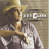 The Essential Guy Clark by Guy Clark