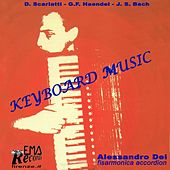 J.S. Bach, D. Scarlatti and G.F. Haendel : Keyboard Music (Fisarmonica, Accordion) by Alessandro Dei