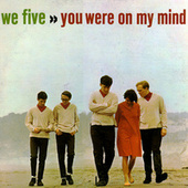 You Were On My Mind by We Five