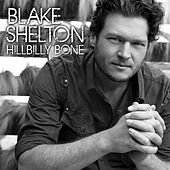 Hillbilly Bone by Blake Shelton