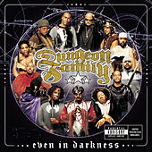 Even in Darkness by Dungeon Family